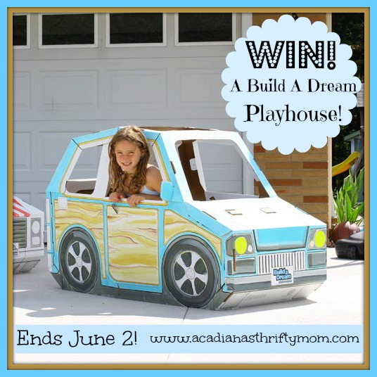 Build A Dream Playhouses Giveaway ends 6/2