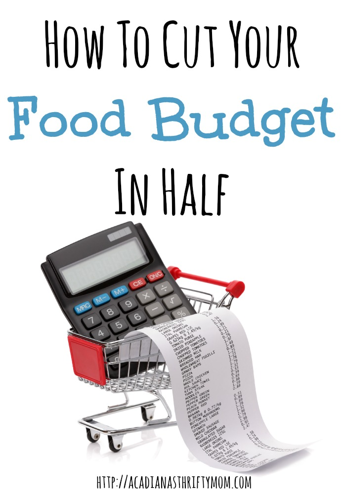 How To Cut Your Food Budget In Half