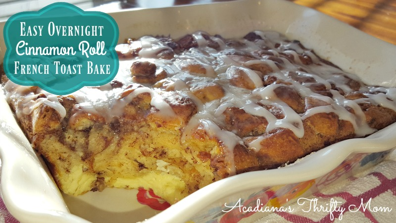 Easy Overnight Cinnamon Roll French Toast Bake