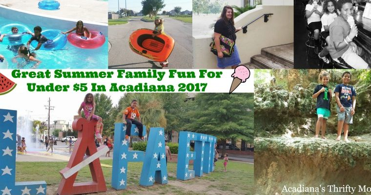 Great Summer Family Fun For Under $5 In Acadiana 2017