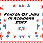 Best Places For The Whole Family To Spend The Fourth Of July In Acadiana 2017