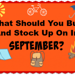 What Should You Buy And Stock Up On In September?