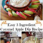Easy 3 Ingredient Caramel Apple Dip Recipe