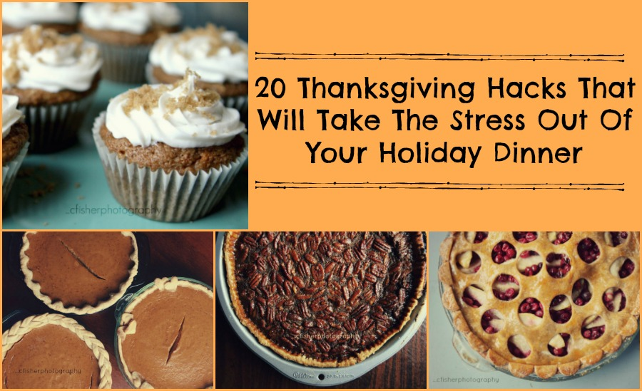 20 Thanksgiving Hacks That Will Take The Stress Out Of Your Holiday Dinner