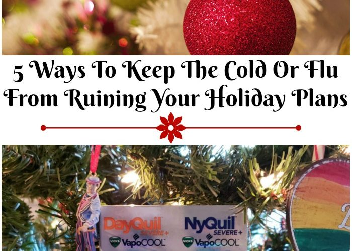 5 Ways To Keep The Cold Or Flu From Ruining Your Holiday Plans
